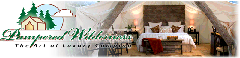 Welcome to Pampered Wilderness, The Art of Luxury Camping in the